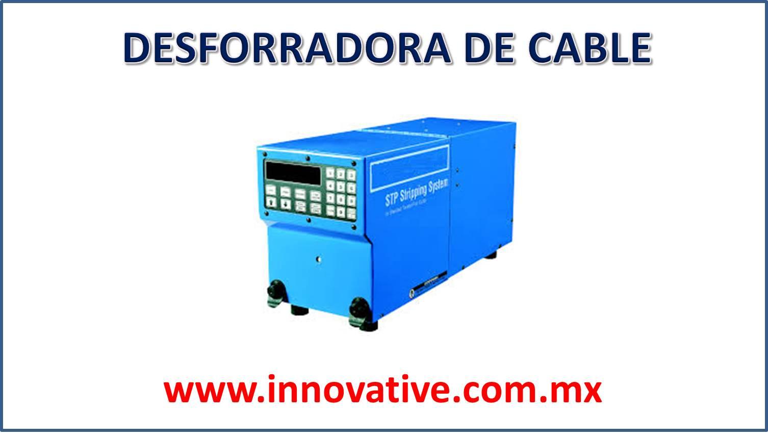 DESFORRADORA DE CABLE