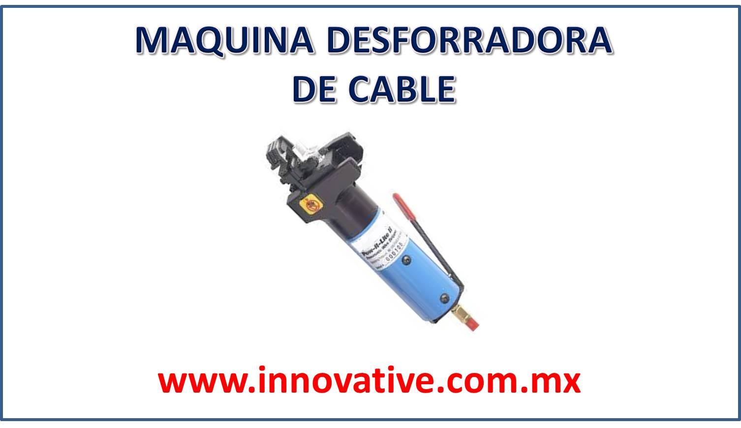 MAQUINA DESFORRADORA DE CABLE