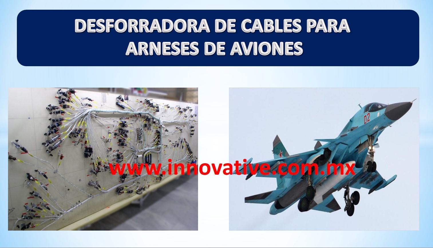 DESFORRADORAS DE CABLES PARA ARNESES DE AVIONES 1